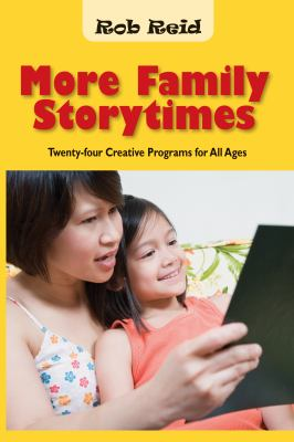 Cover image for More family storytimes : twenty-four creative programs for all ages