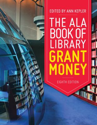 Cover image for The ALA book of library grant money