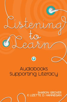 Cover image for Listening to learn : audiobooks supporting literacy