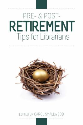 Cover image for Pre- & post- retirement tips for librarians