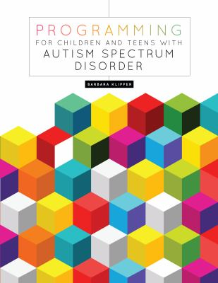 Cover image for Programming for children and teens with autism spectrum disorder