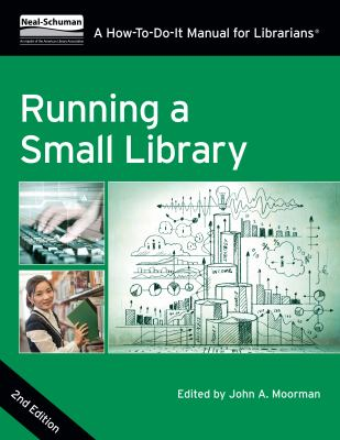 Cover image for Running a small library : a how-to-do-it manual for librarians