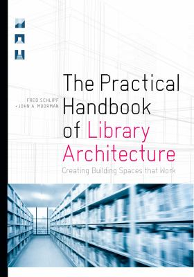 Cover image for The Practical Handbook of Library Architecture : Creating Building Spaces that Work