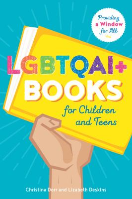 Cover image for LGBTQAI+ books for children and teens : providing a window for all