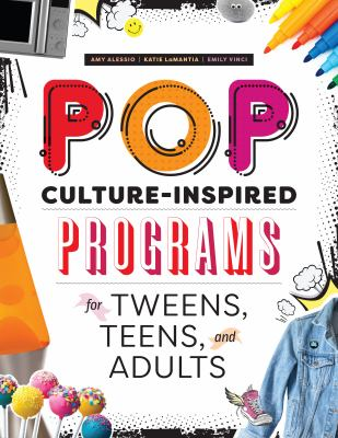 Cover image for Pop culture-inspired programs for tweens, teens, and adults