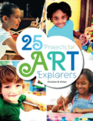 Cover image for 25 projects for art explorers