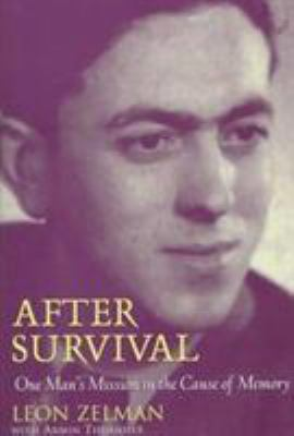 Cover image for After survival : one man's mission in the cause of memory