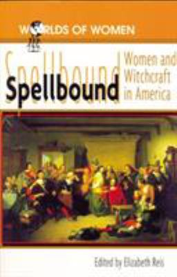 Cover image for Spellbound : women and witchcraft in America