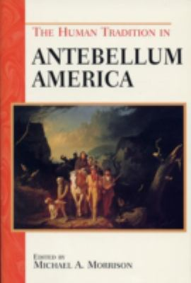 Cover image for The human tradition in antebellum America