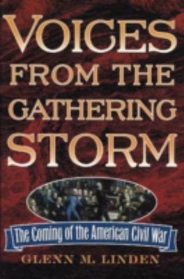 Cover image for Voices from the gathering storm : the coming of the American Civil War