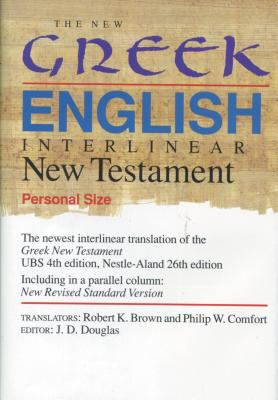 Cover image for The New Greek-English interlinear New Testament : a new interlinear translation of the Greek New Testament, United Bible Societies' fourth, corrected edition with the New Revised Standard Version, New Testament