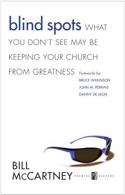 Cover image for Blind spots : what you don't see may be keeping your church from greatness