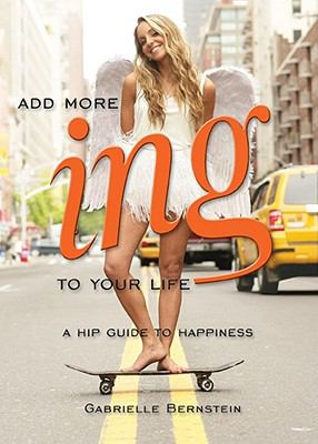 Cover image for Add more ing to your life : a hip guide to happiness