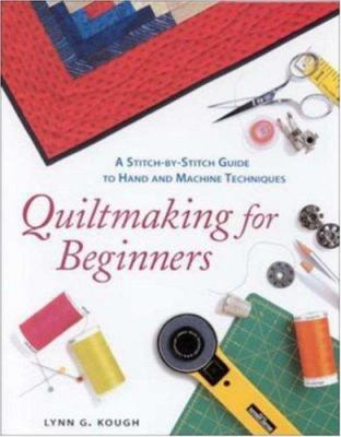 Cover image for Quiltmaking for beginners : a stitch-by-stich guide to hand and machine techniques