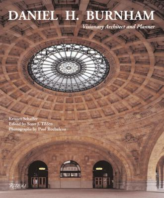 Cover image for Daniel H. Burnham : visionary architect and planner