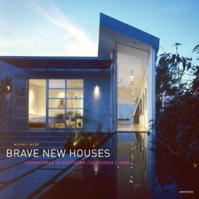 Cover image for Brave new houses : adventures in southern California living