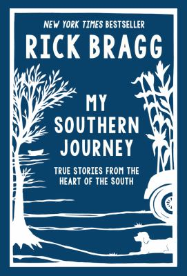 Cover image for My Southern journey : true stories from the heart of the South