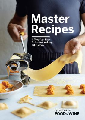 Cover image for Master recipes : a step-by-step guide to cooking like a pro