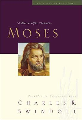 Cover image for Moses : a man of selfless dedication : profiles in character