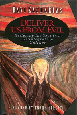 Cover image for Deliver us from evil : restoring the soul in a disintegrating culture