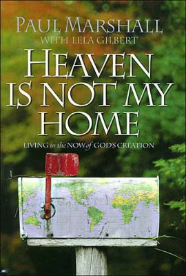 Cover image for Heaven is not my home : learning to live in God's creation