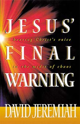 Cover image for Jesus' final warning : hearing the Savior's voice in the midst of chaos
