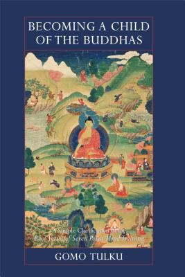 Cover image for Becoming a child of the Buddhas : a simple clarification of the Root verses of seven point mind training