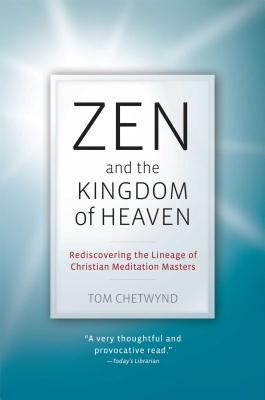 Cover image for Zen and the kingdom of heaven : reflections on the tradition of meditation in Christianity and Zen Buddhism