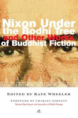 Cover image for Nixon under the bodhi tree and other works of Buddhist fiction