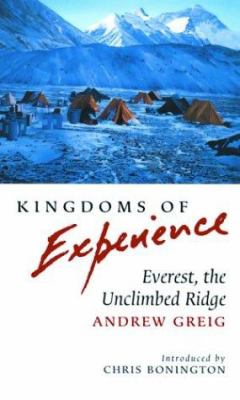 Cover image for Kingdoms of experience : Everest, the unclimbed ridge