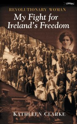 Cover image for Revolutionary woman: Kathleen Clarke, 1878-1972 : an autobiography