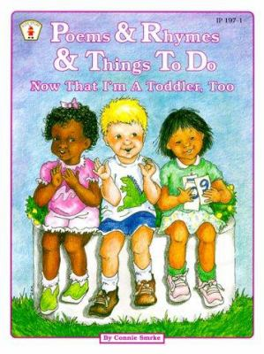 Cover image for Poems & rhymes & things to do now that I'm a toddler, too