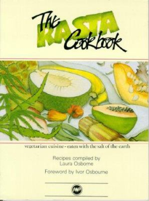 Cover image for The Rasta cookbook : vegetarian cuisine, eaten with the salt of the earth : recipes