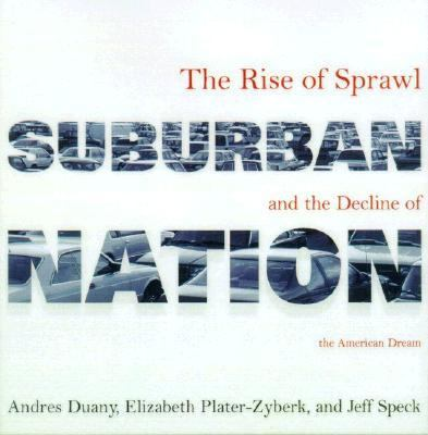 Cover image for Suburban nation : the rise of sprawl and the decline of the American Dream