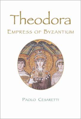 Cover image for Theodora : empress of Byzantium