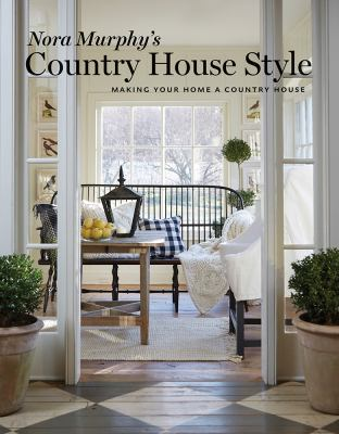 Cover image for Nora Murphy's country house style : making your home a country house