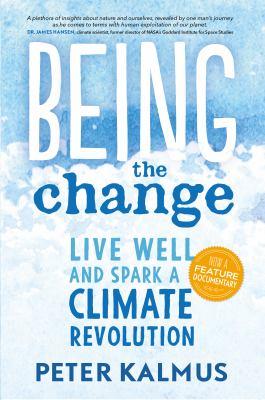 Cover image for Being the change : live well and spark a climate revolution