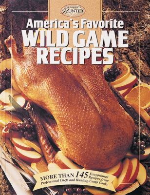Cover image for America's favorite wild game recipes.