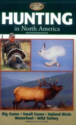 Cover image for Hunting in North America : big game, small game, upland birds, waterfowl, wild turkey.