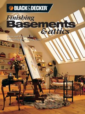 Cover image for Finishing basements & attics : ideas & projects for expanding your living space.