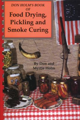 Cover image for Don Holm's book of Food drying, pickling & smoke curing