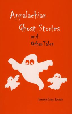 Cover image for Appalachian ghost stories, and other tales