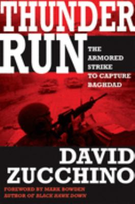 Cover image for Thunder run : the armored strike to capture Baghdad