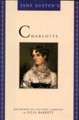 Cover image for Jane Austen's Charlotte : her fragment of a last novel, completed