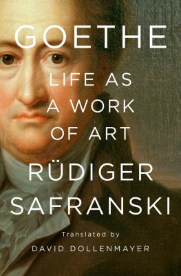 Cover image for Goethe : life as a work of art