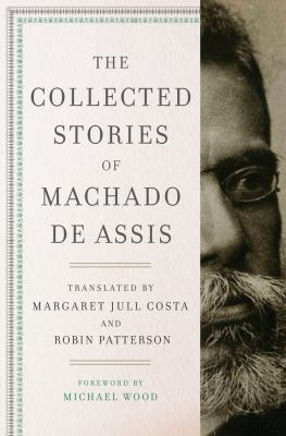 Cover image for The collected stories of Machado de Assis