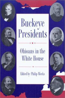 Cover image for Buckeye presidents : Ohioans in the White House