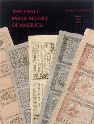 Cover image for The early paper money of America : an illustrated, historical, and descriptive compilation of data relating to American paper currency from its inception in 1686 to the year 1800 ...