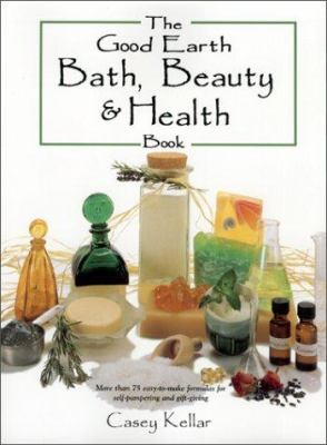 Cover image for The good earth bath, beauty & health book
