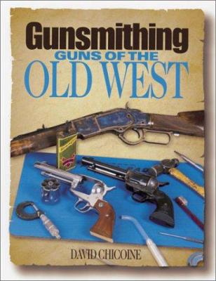Cover image for Gunsmithing : guns of the old west